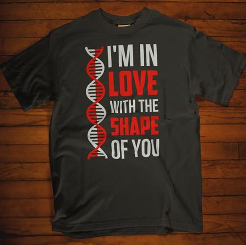 Im In Love With The Shape Of You T Shirt Black A8