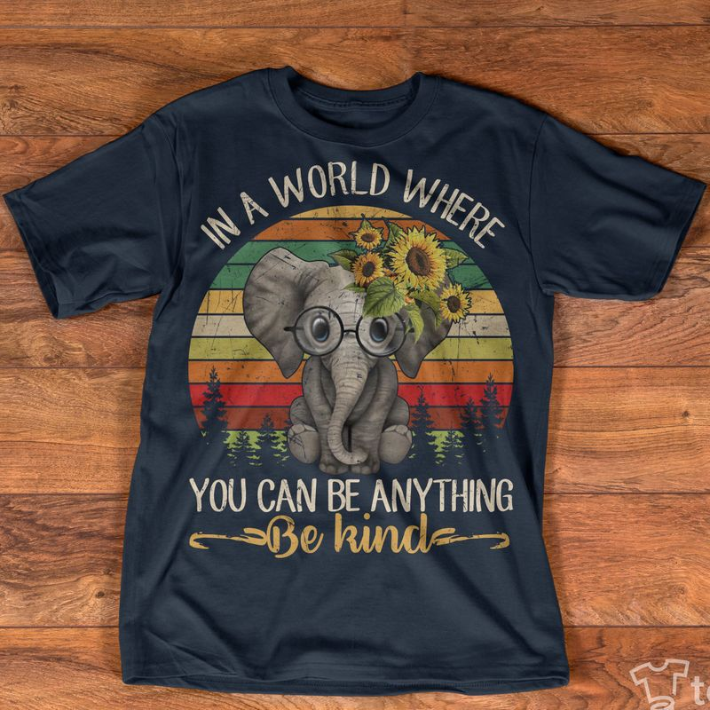 In A World Where You Can Be Anything Be Kind Elephant  Sunflower T Shirt Navy