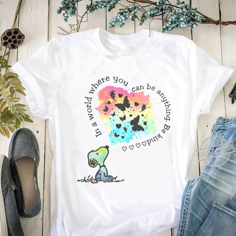 In A World Where You Can Be Anything Be Kind Snoopy T Shirt White