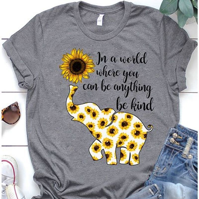 In A World Where You Can Be Anything Be Kind Sunflower T-Shirt Grey
