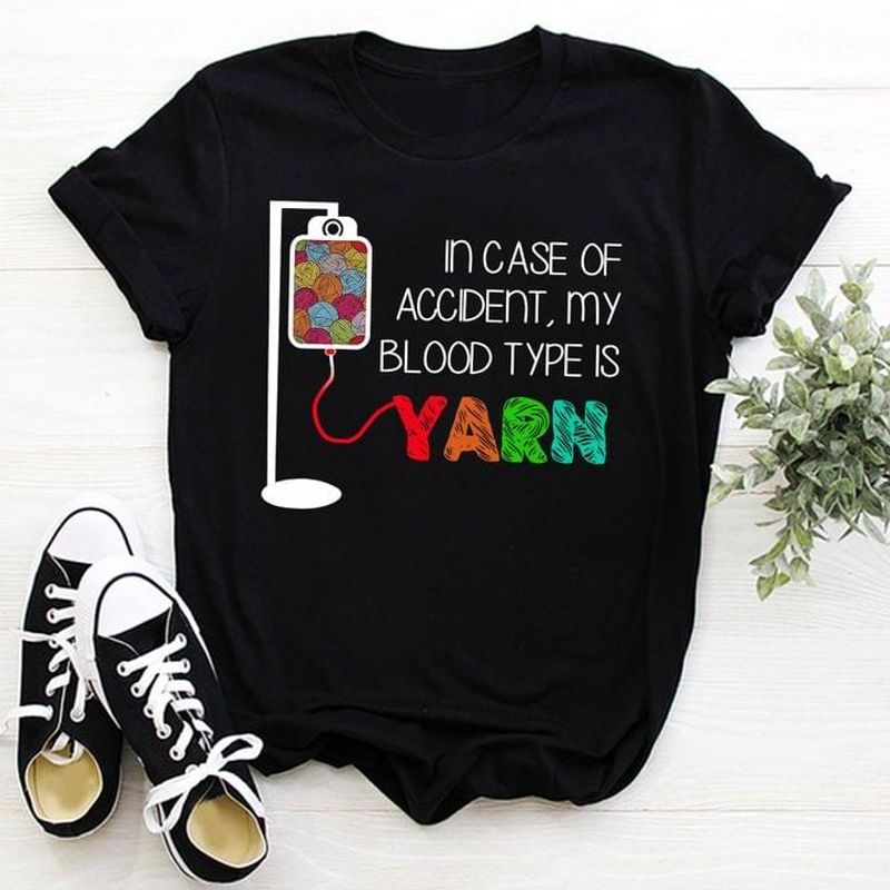In Case Of Accident Blood Type Is Yarn Gift For Crochet & Knitting Lovers Black T Shirt Men And Women S-6XL Cotton