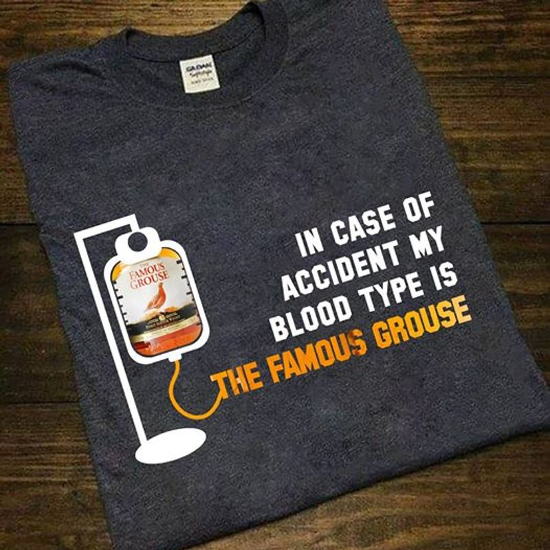 In Case Of Accident My Blood Type Is The Famous Grouse   T-shirt Black B1
