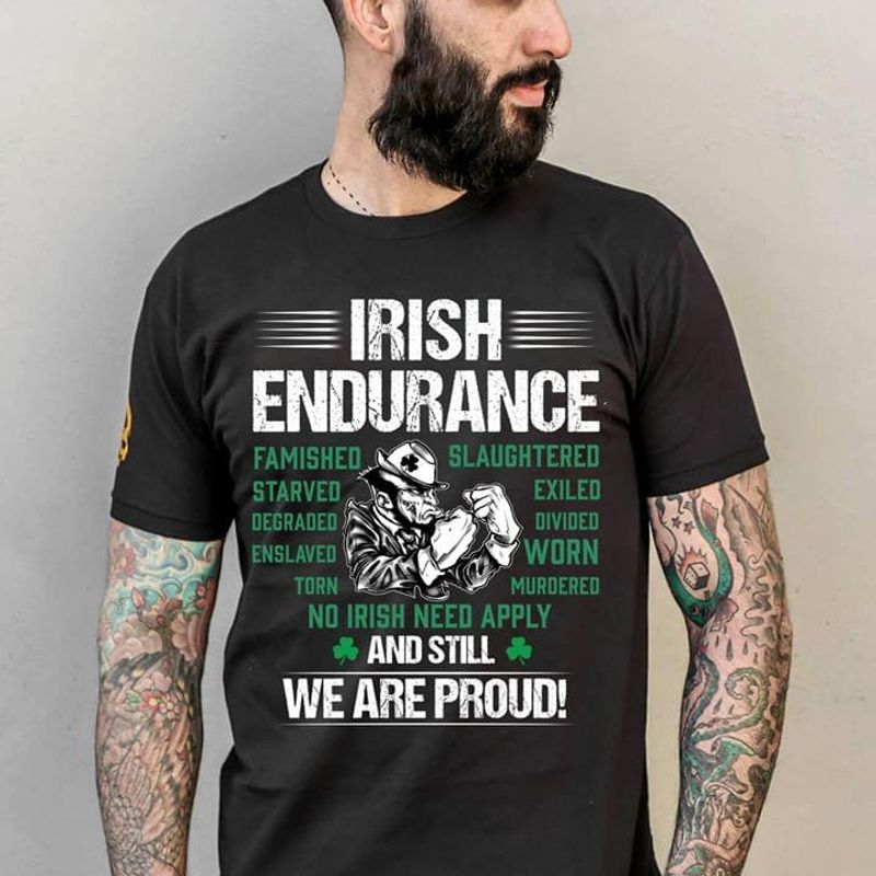 Irish Endurance Famished Slaughtered Starved Exiled Degraded Divided Black T Shirt Men And Women S-6XL Cotton