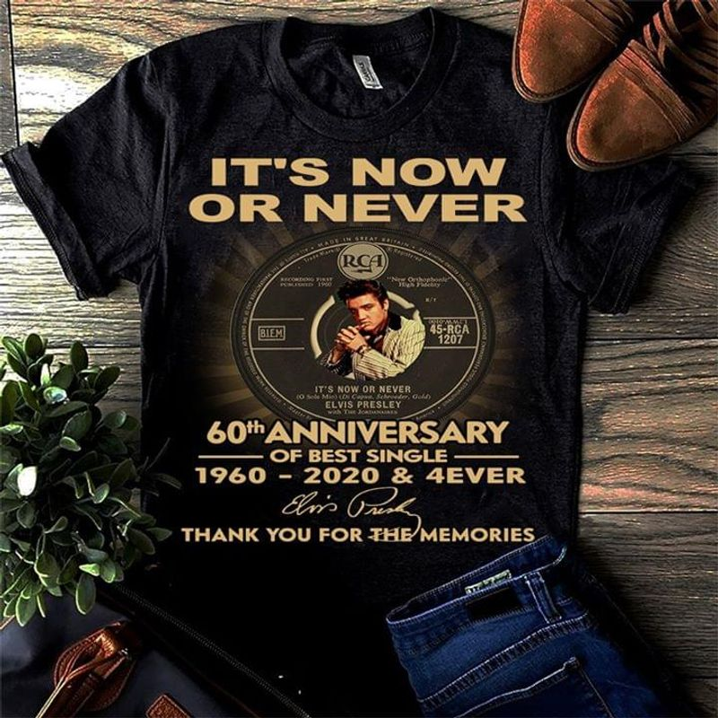 It's Now Or Never 60th Anniversary Thank You For The Memories Signature Black T Shirt Men/ Woman S-6XL Cotton