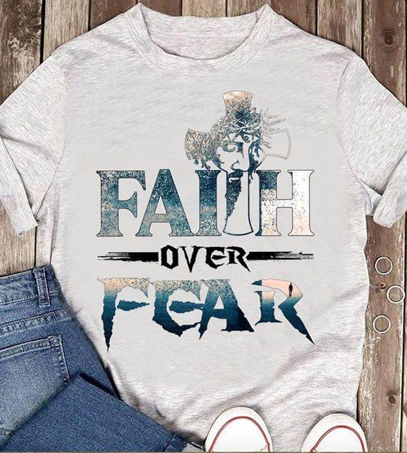 Jesus Faith Over Fear The Cross Man Face Sport Grey T Shirt Men/ Woman S-6XL Cotton