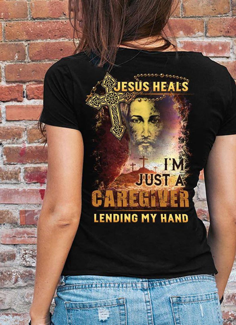 Jesus Heals I Am Just A Caregiver Lending My Hand   Grey Shirt A9