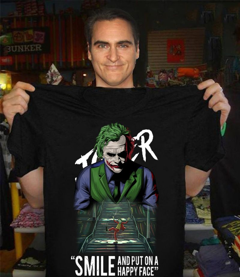 Joker Smile And Put On A Happy Face  T-shirt Black A5