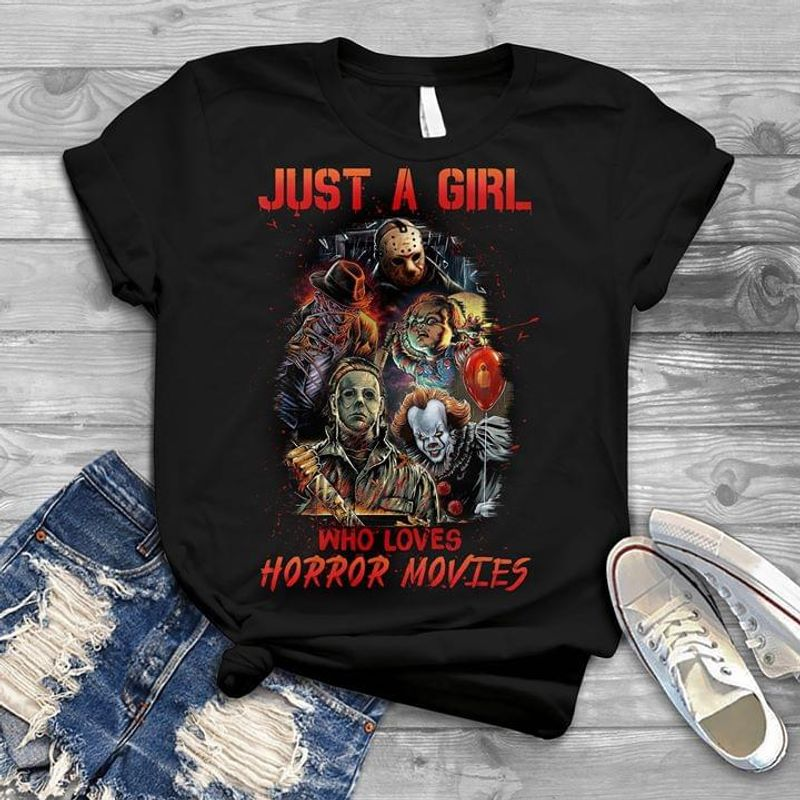 Just A Girl Who Love Horror Movies Halloween Gift Idea Black T Shirt Men And Women S-6XL Cotton