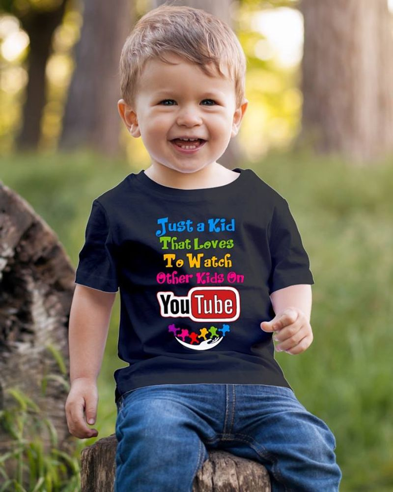 Just A Kid That Loves To Watch Other Kids On Youtube  T-shirt Black A5
