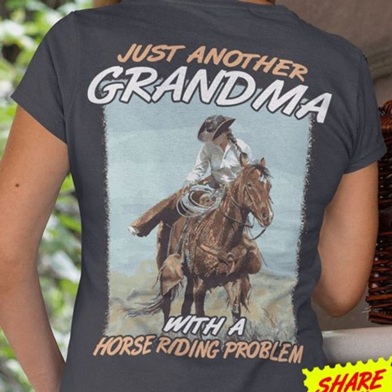 Just Another Grandma With A Horse Riding Problem T-shirt Black A4