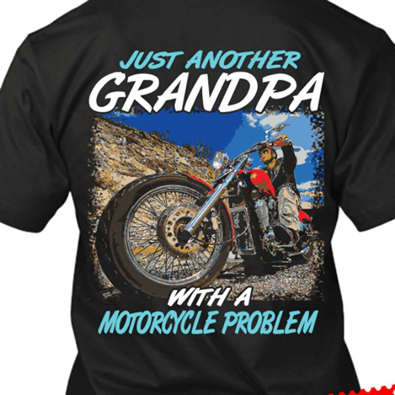 Just Another Grandpa With A Motorcycle Problem T Shirt Black A5