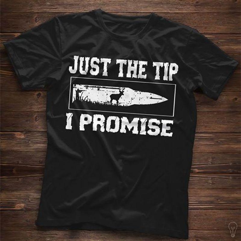 Just The Tip I Promise Deer T-shirt Black A8