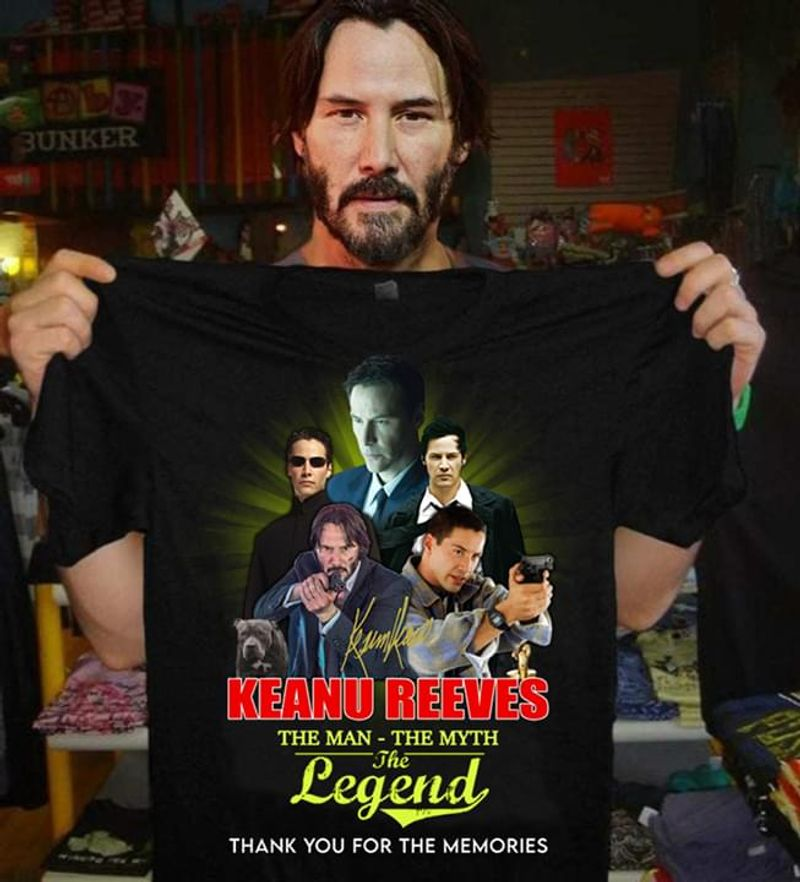 Keanu Reeves Fan Club The Man The Myth The Legend Signature Thank You For The Memories Black T Shirt Men And Women S-6XL Cotton