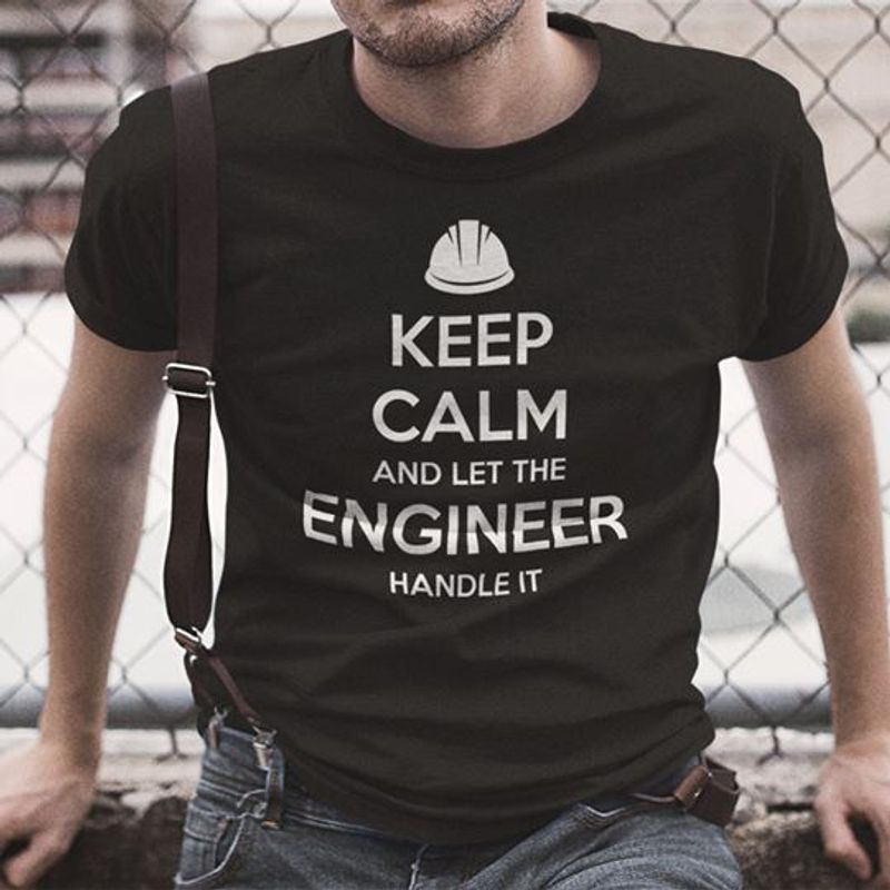 Keep Calm And Let The Angineer Handle It T-Shirt Black A2