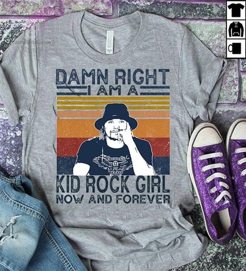 Kid Rock Lovers Damn Right I Am A Kid Rock Girl Vintage Grey Sport Grey T Shirt Men And Women S-6XL Cotton