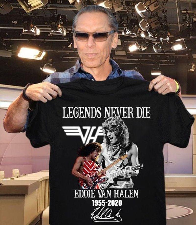 Legends Never Die Eddie Van Halen Fans Gift Idea Black T Shirt Men And Women S-6XL Cotton