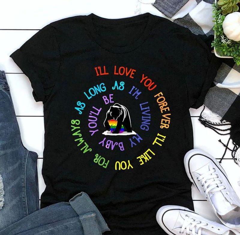 LGBT Bear I'll Love You Forever Black T Shirt Men/ Woman S-6XL Cotton