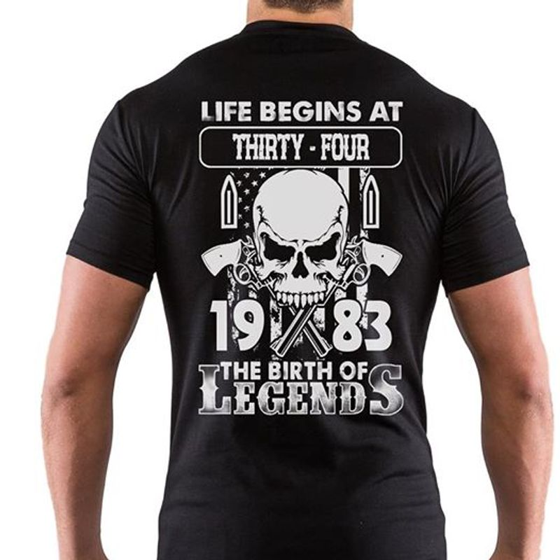 Life Begins At Thirty Four 1983 The Birth Of Legends T-shirt Black A8