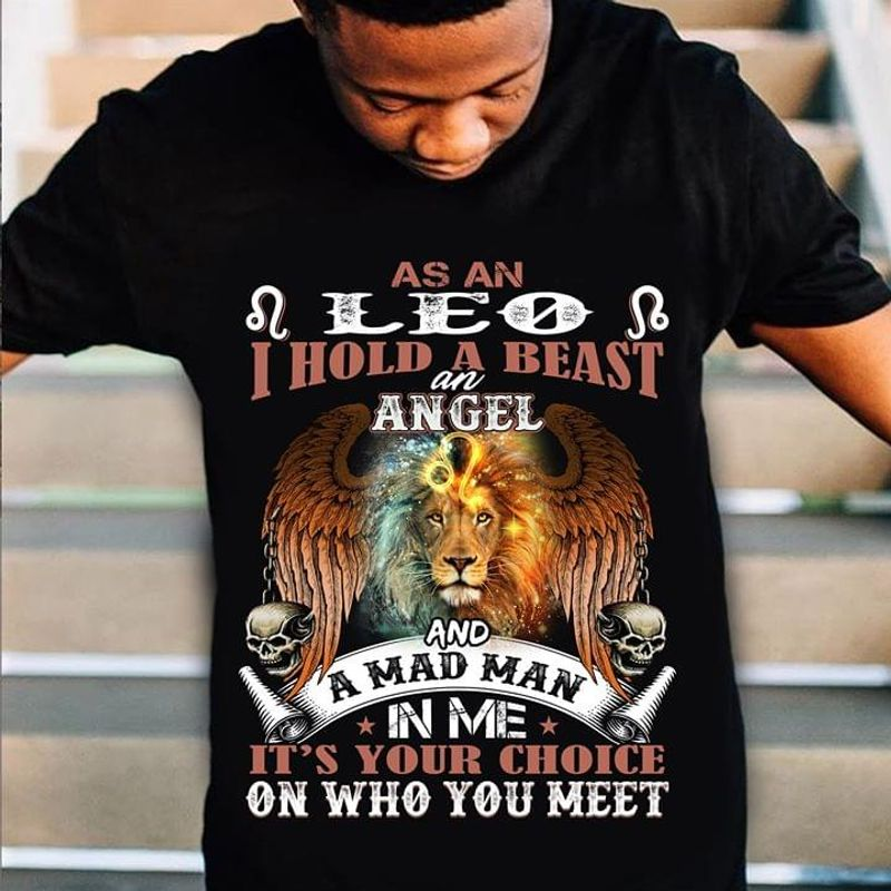 Lion As An Leo I Hold A Beast An Angel And A MAd MAn In Me It's Your Choice Black T Shirt Men/ Woman S-6XL Cotton
