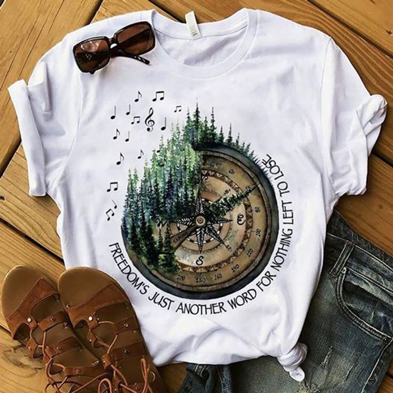 Lock Forest Freedom's Just Another Word For Nothing Left To Lose T Shirt White A5