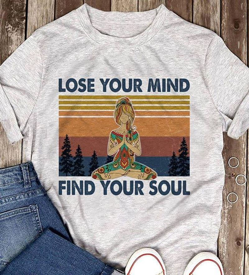 Lose Your Mind Find Your Soul Yoga Vintage Meditation White T Shirt Men And Women S-6XL Cotton