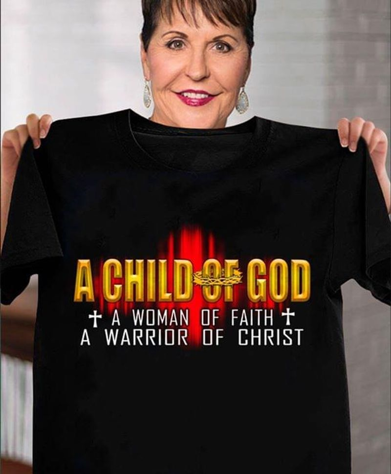 Love Of Christ A Child Of God A Woman Of Faith A Warrior Of Christ Awesome Gifts For God Believers Black T Shirt S-6xl Mens And Women Clothing