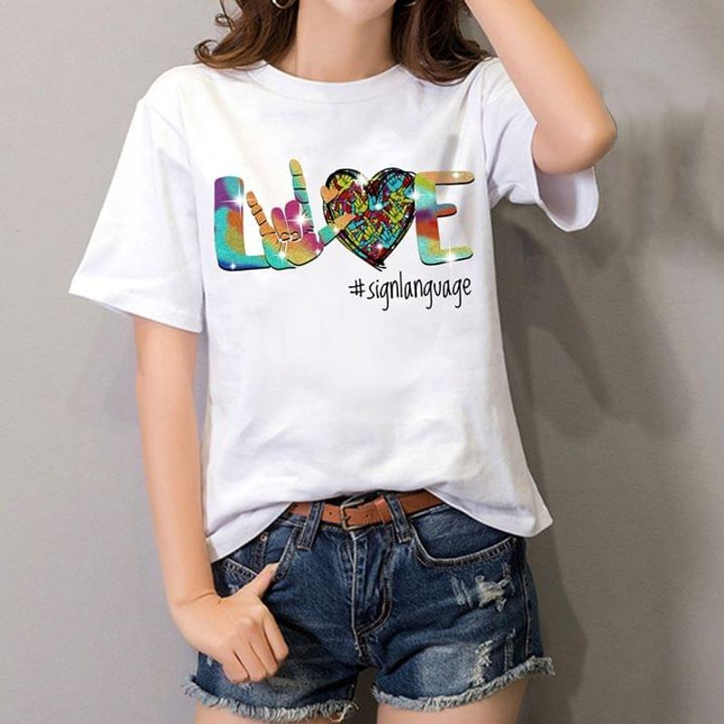 Love Sign Language White T Shirt S-6XL Mens And Women Clothing