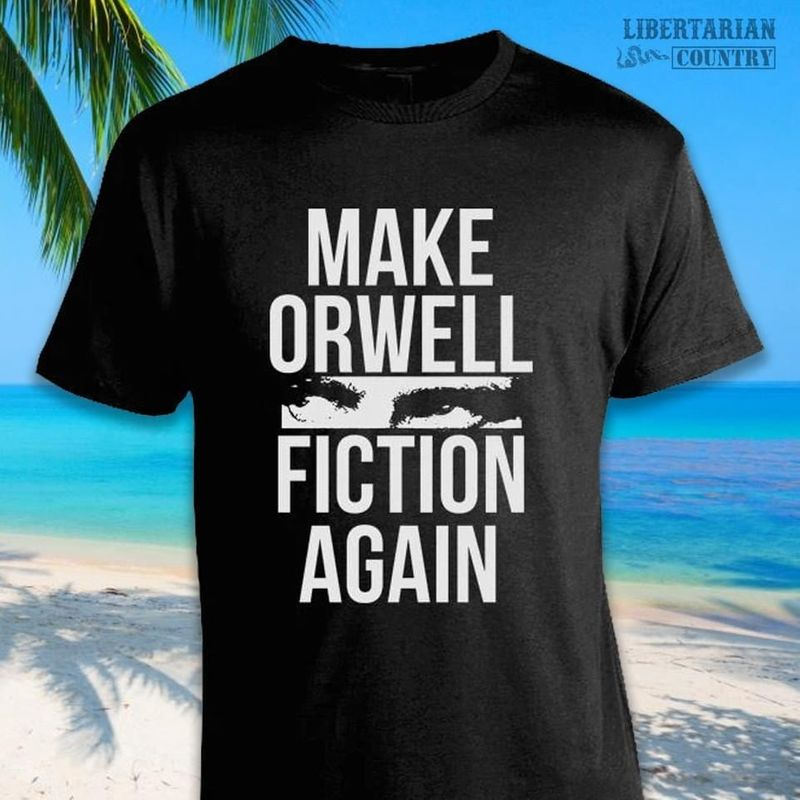 Make Orwell Fiction Again Gift For Film Lovers Black T Shirt Men/ Woman S-6XL Cotton