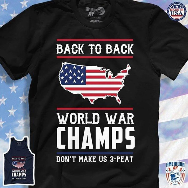 Map Of America Back To Back World War Champs Don'T Make Us 2 Peat Black T Shirt Men/ Woman S-6XL Cotton