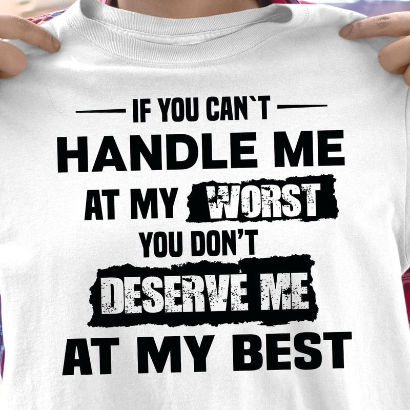 Marilyn Monroe Quote Shirt If You Can't Handle Me Quote Quote Shirt White T Shirt Men And Women S-6XL Cotton