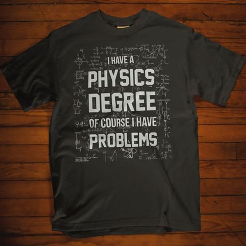 Math I Have A Physical Degree Of Course I Have Problems T-shirt Black A5