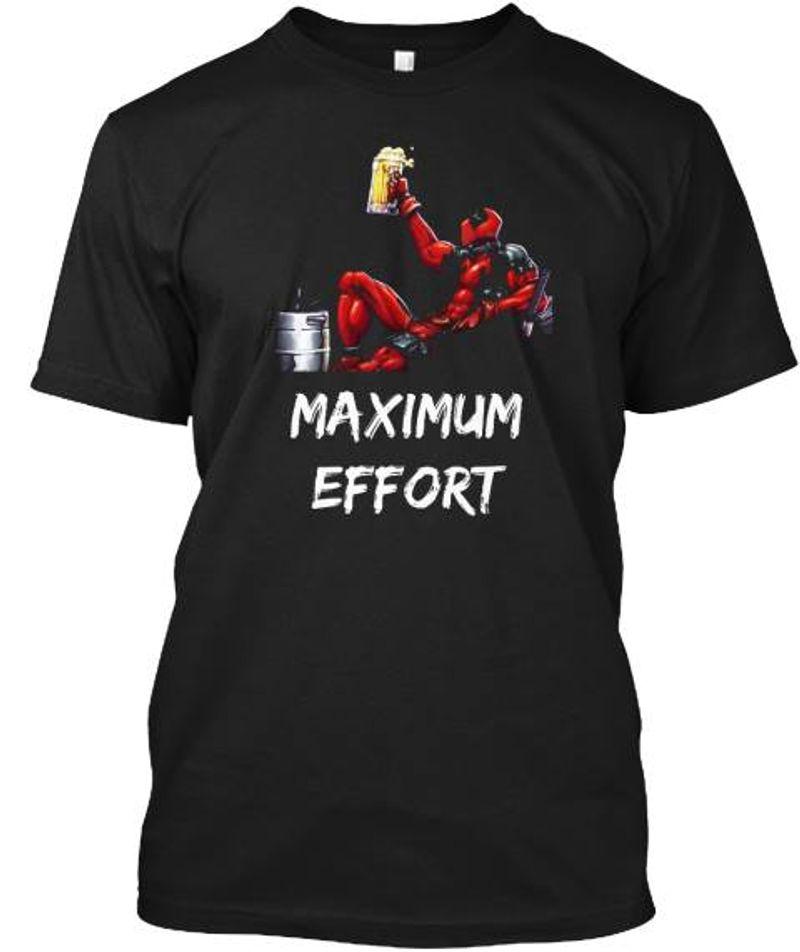 Maximum Effort Super Drink Beer T-shirt Black A8