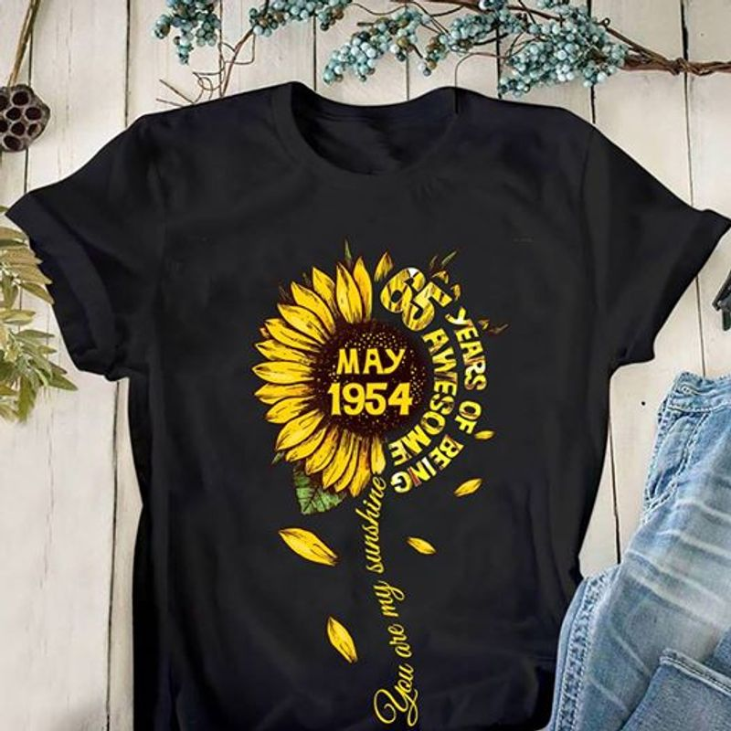 May 1954 65 Awesome Years Of Being You Are My Sunshine T-shirt Black B1