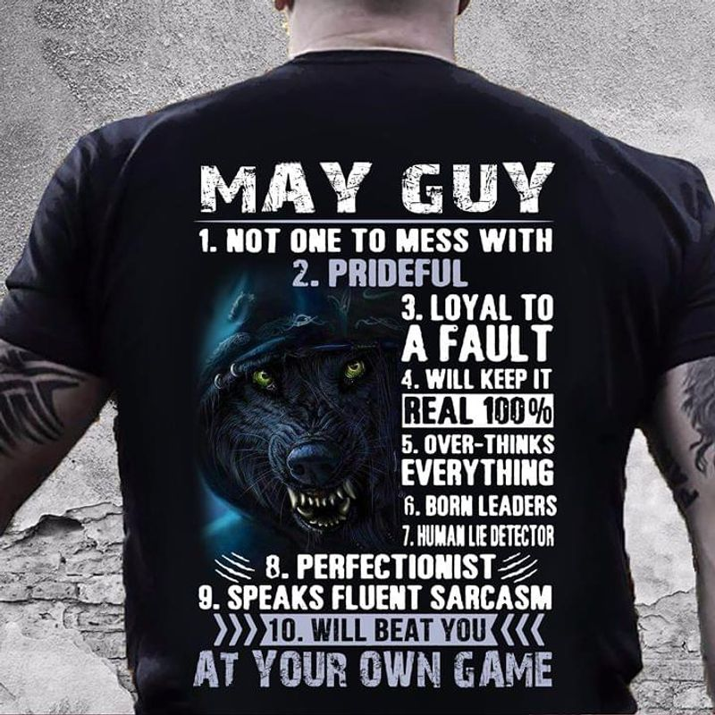 May Guy 1 Not One To Mess With 2 Prideful 3 Loyal To A Fault Birthday Gift Black T Shirt Men/ Woman S-6XL Cotton