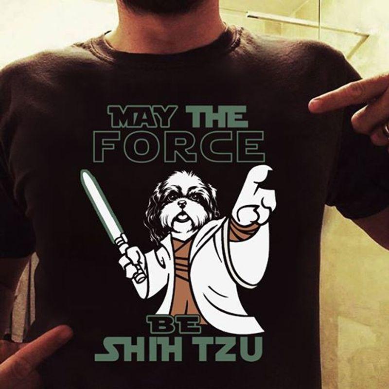 May The Force Be Shih Tzu Star War T-shirt Black A2