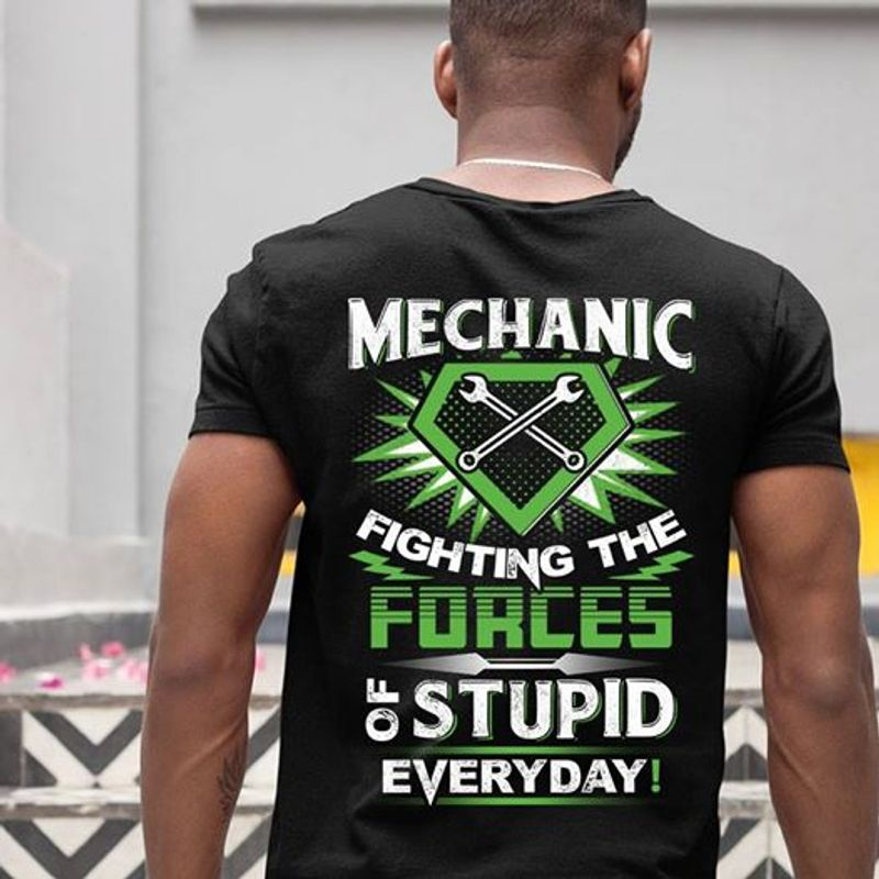 Mechanic Fighting The Forces Of Stupid Everyday T-shirt Black B7