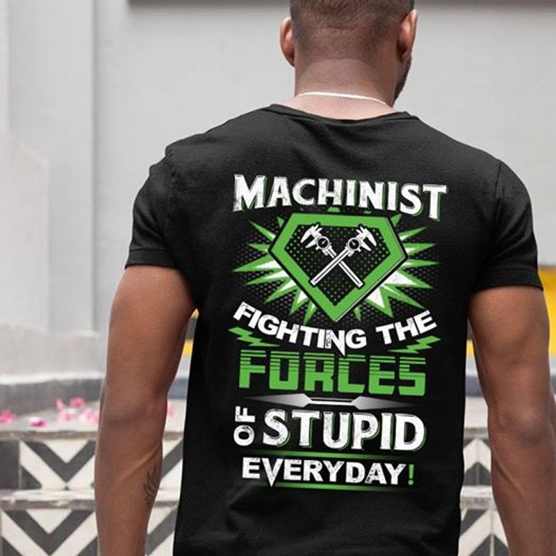 Mechinist Fighting The Forces Of Stupid Everyday T-shirt Black B7