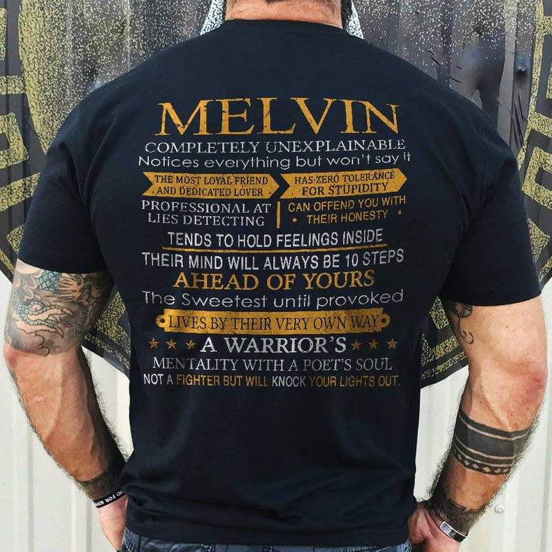 Melvin   Completely Unexplainable Ahead Of Yours A Warriors Not A Fighter But Will Knock Your Lights Out    T-shirt Black B1