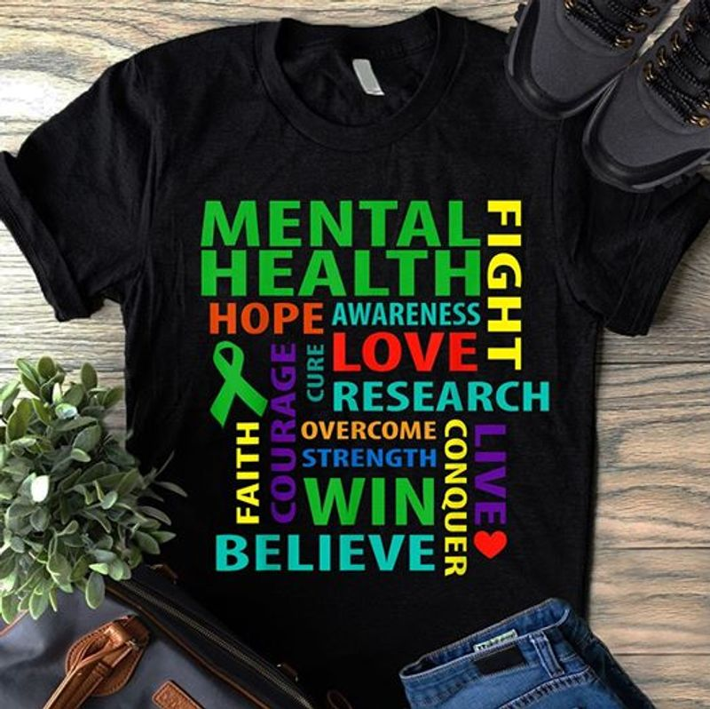 Mental Health Fight Hope Awareness Faith Courage Cure Love Research Overcome Strength Win Believe Live  T-shirt Black C2