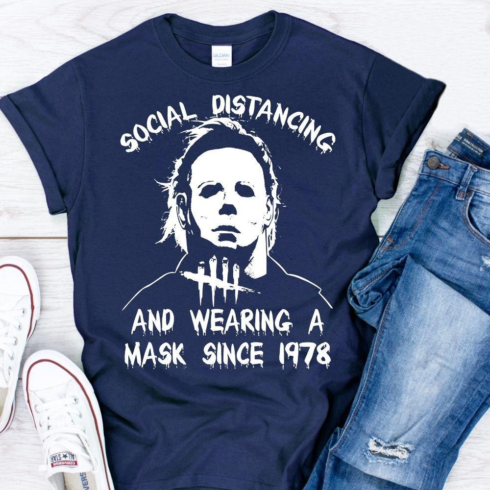 Michael Myers Wearing A Mask Since 1978 T-Shirt