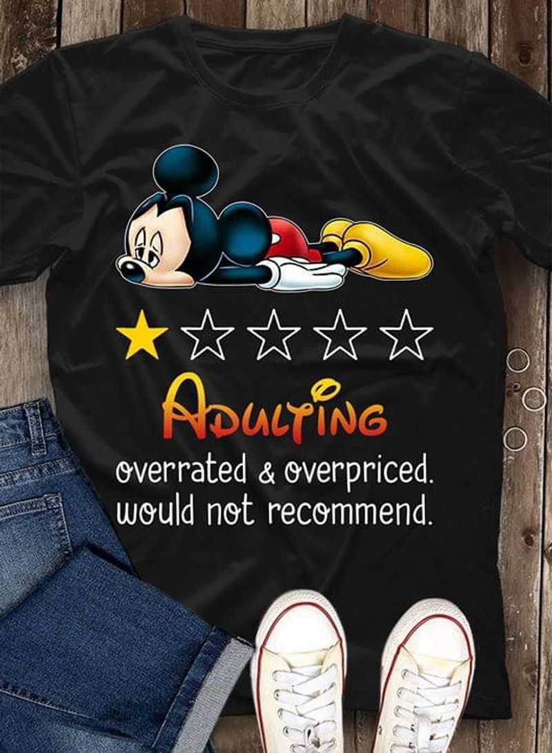 Mickey Adulting Overrated And Overprice Would Not Recommend 1 Star Rating Black T Shirt Men And Women S-6XL Cotton