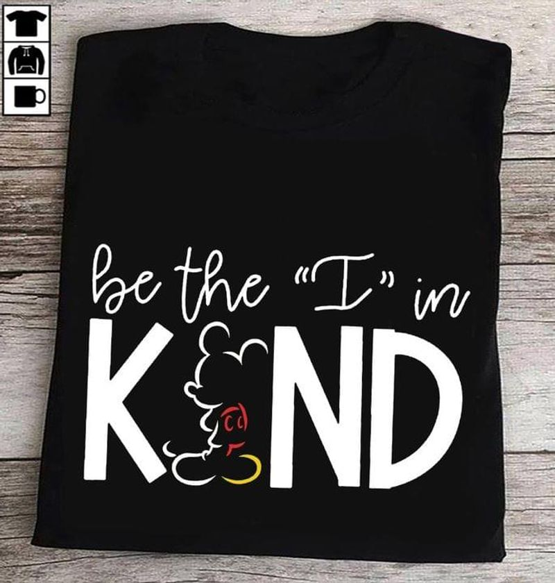 Mickey Mouse Be The I In Kind Quote Funny Gift Black T Shirt Men And Women S-6XL Cotton