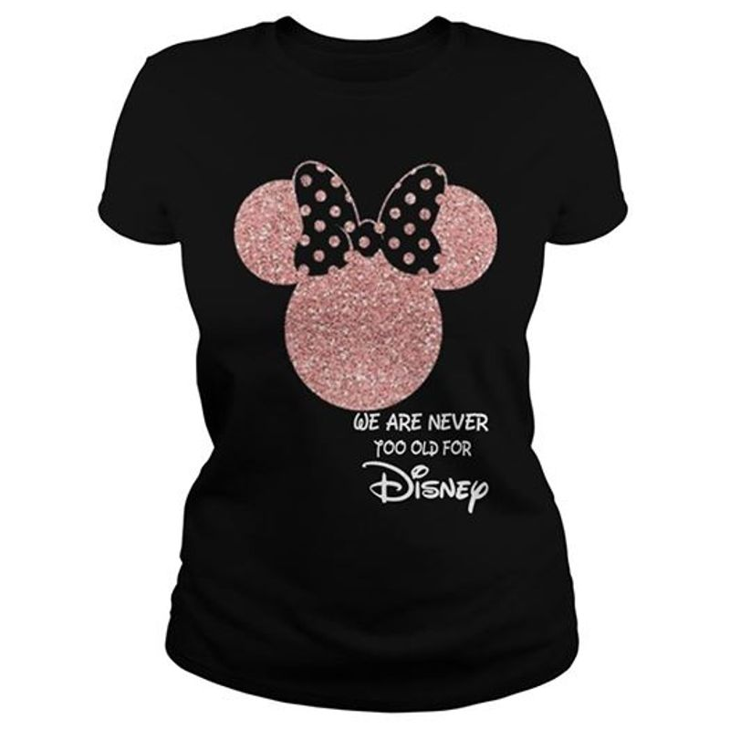 Minnie Mouse Head We Are Never Too Old For Disney T-shirt Black A4