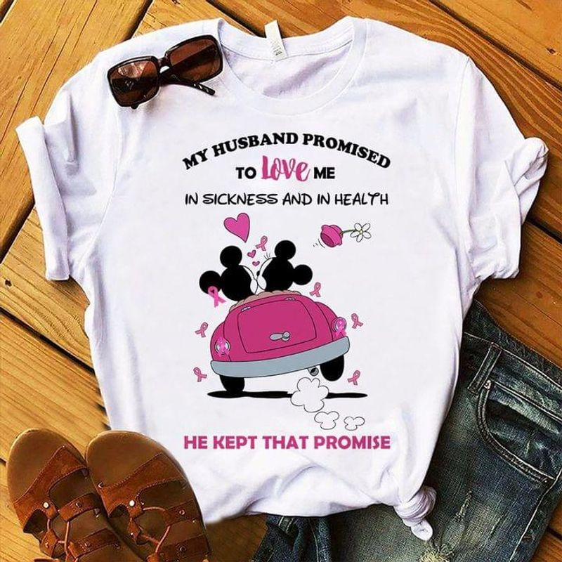 Minnle Mlckey In Love Pink Ribbon Breast Cancer My Husband Promised To Love Me White T Shirt Men And Women S-6XL Cotton