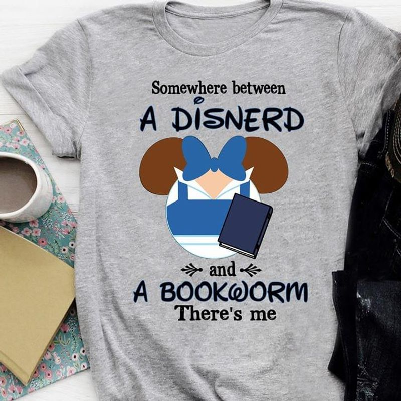 Mouse Ears Somewhere Between A Disnerd And A Bookworm There'S Me Gray T Shirt Men/ Woman S-6XL Cotton