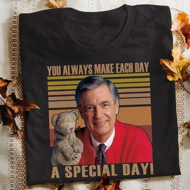 Mr Rogers Won't You Be My Neighbor You Always Make Each Day A Special Day Black T Shirt Men And Women S-6XL Cotton