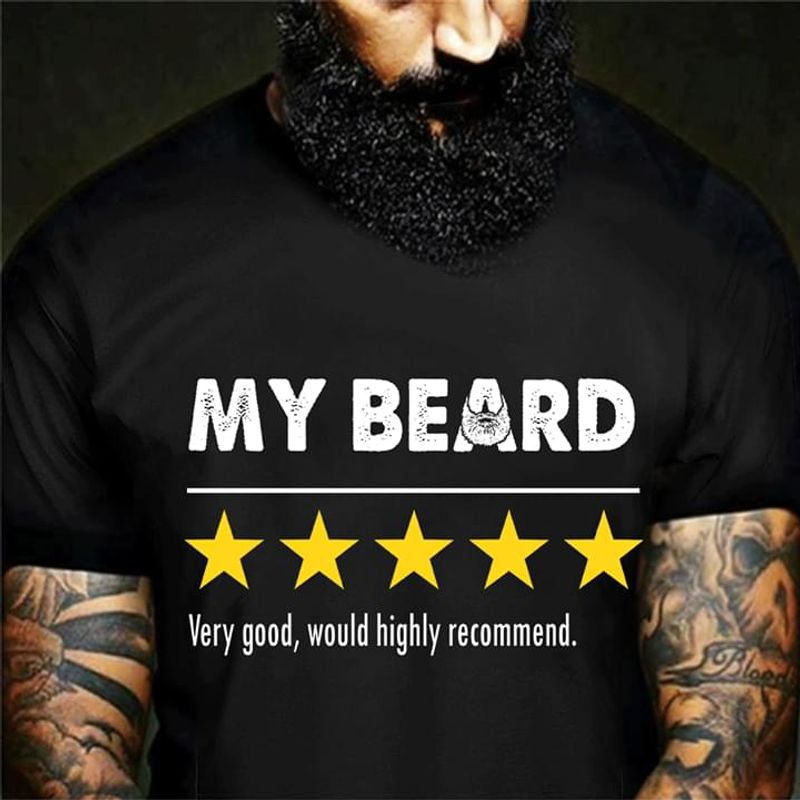 My Beard 5 Star Tee Very Good Would Highly Recommend Funny Art Black T Shirt Men And Women S-6XL Cotton