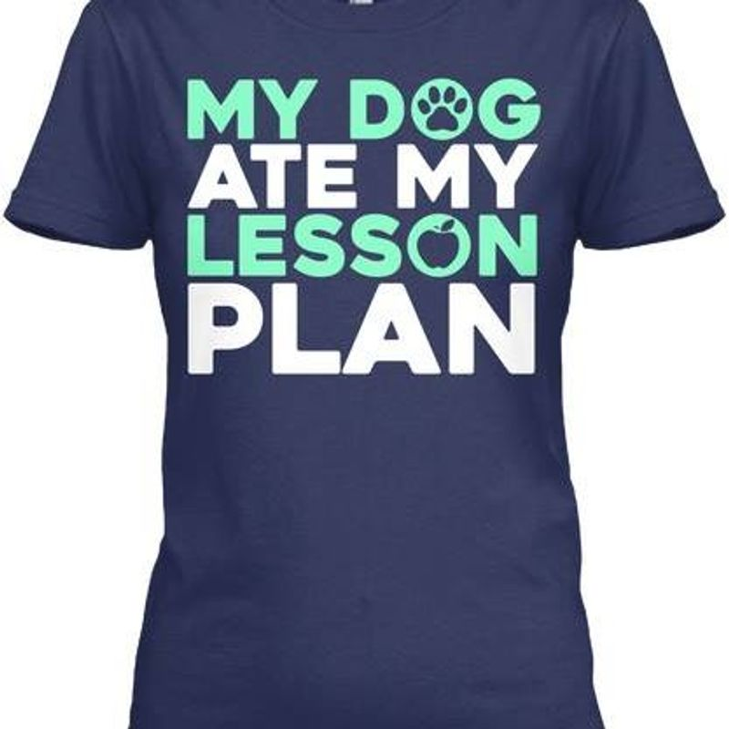 My Dog Ate My Lesson Plan T Shirt Navy A4