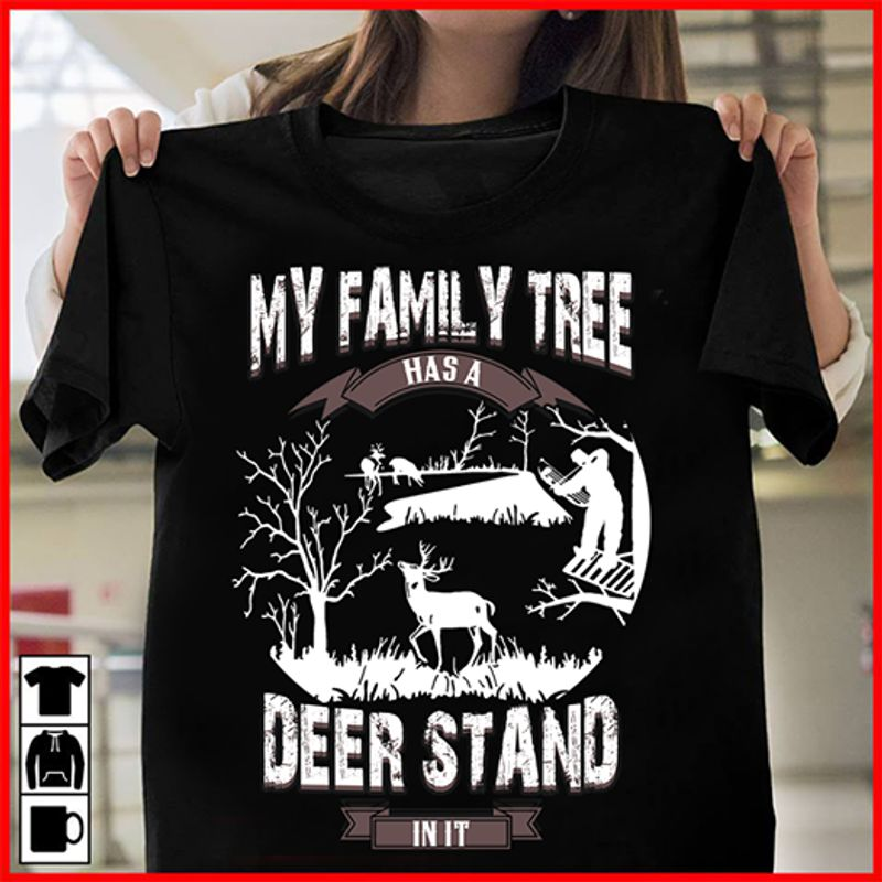 My Family Tree Has A Deer Stand In It T-Shirt Black B7