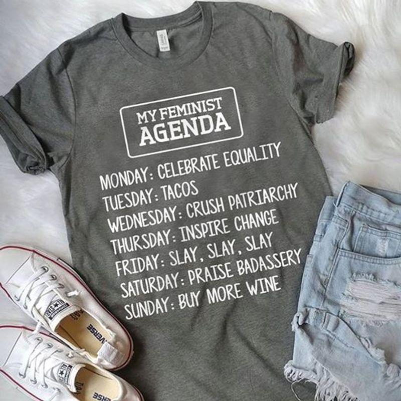 My Feminist Agenda Monday Celebrate Equality Tuesday Tacos T Shirt Grey A3
